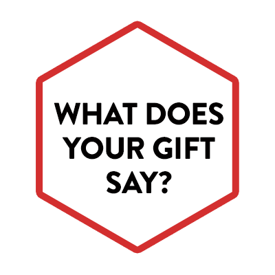 What Does Your Gift Say?